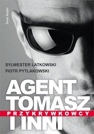Agent Tomasz i inni przykrywkowcy - okładka książki