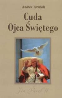 Cuda Ojca Świętego - Andrea Tornielli - okładka książki