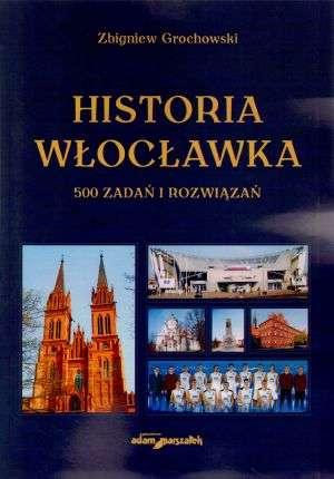 Historia Włocławka. 500 zadań i - okładka książki