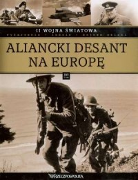 II Wojna Światowa. Tom 16. Aliancki desant na Europę - okładka książki