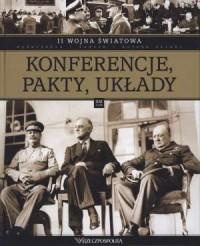 II Wojna Światowa. Tom 21. Konferencje pakty układy - okładka książki
