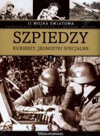 II Wojna Światowa. Tom 3. Szpiedzy kurierzy jednostki specjalne - okładka książki