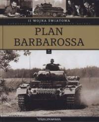 II Wojna Światowa. Tom 4. Plan Barbarossa - okładka książki