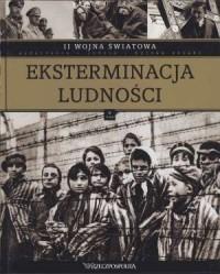 II Wojna Światowa. Tom 5. Eksterminacja ludności - okładka książki