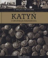 II Wojna Światowa. Tom 7. Katyń i okupacja radziecka - okładka książki