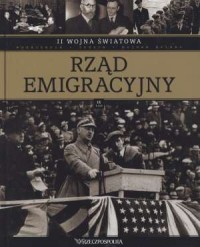 II Wojna Światowa. Tom 9. Rząd emigracyjny - okładka książki