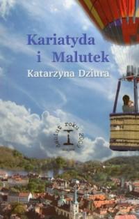 Kariatyda i Malutek - okładka książki