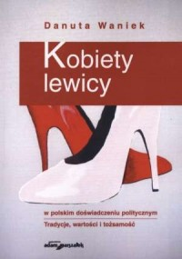 Kobiety lewicy w polskim doświadczeniu - okładka książki