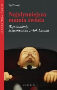 Najsłynniejsza mumia świata. Wspomnienia konserwatora zwłok Lenina - okładka książki