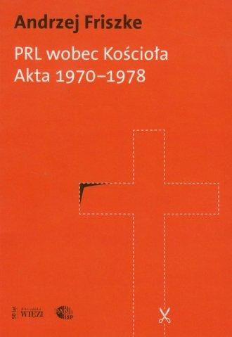 PRL wobec Kościoła. Akta 1970-1978 - okładka książki