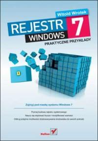 okładka książki - Rejestr Windows 7. Praktyczne przykłady