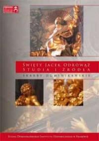 Święty Jacek Odrowąż. Studia i źródła - okładka książki