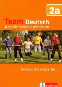 Team Deutsch 2a. Język niemiecki. Gimnazjum. Podręcznik z ćwiczeniami (+ CD) - okładka podręcznika