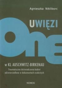 Uwięzione w KL Auschwitz - Birkenau - okładka książki