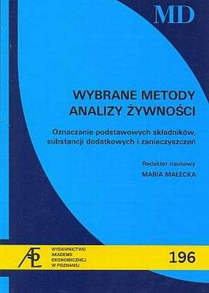 ksi��ka -  Wybrane metody analizy �ywno�ci. Oznaczenie podstawowych sk�adnik�w, substancji dodatkowych i zanieczyszcze� - Maria Ma�ecka