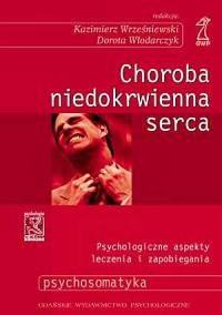 Choroba niedokrwienna serca. Psychologiczne aspekty zapobiegania i leczenia - okładka książki