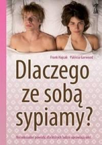 Dlaczego ze sobą sypiamy? Nieseksualne powody, dla których ludzie uprawiają seks - okładka książki