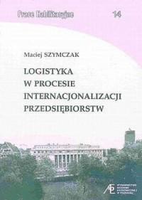 Logistyka w procesie internacjonalizacji - okładka książki