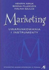Marketing. Uwarunkowania i instrumenty - okładka książki