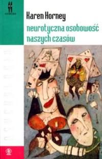 Neurotyczna osobowość naszych czasów - okładka książki