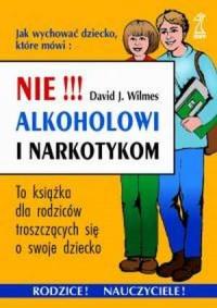 Nie alkoholowi i narkotykom - okładka książki