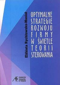 Optymalne strategie rozwoju firmy w świetle teorii sterowania - okładka książki