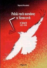Polski ruch narodowy w Niemczech w latach 1922-1939 - okładka książki