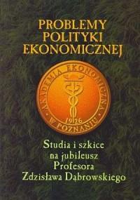 Problemy polityki ekonomicznej. Studia i szkice - okładka książki
