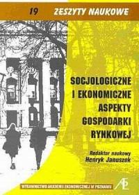 Socjologiczne i ekonomiczne aspekty gospodarki rynkowej - okładka książki