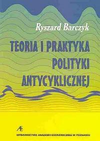 Teoria i praktyka polityki antycyklicznej - okładka książki