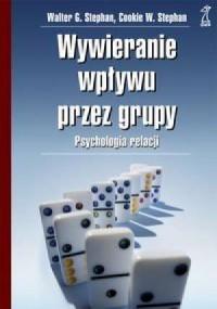 Wywieranie wpływu przez grupy. Psychologia relacji - okładka książki
