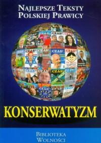 Konserwatyzm. Najlepsze Teksty - okładka książki