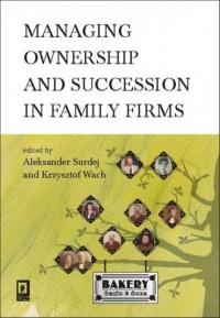 Managing ownership and succession in family firms - okładka książki