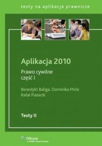 Prawo cywilne cz. 1. Aplikacja 2010 - okładka książki