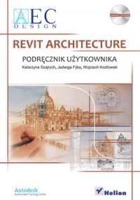 Revit Architecture. Podręcznik użytkownika - okładka książki