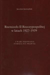 Rzemiosło II Rzeczypospolitej w latach 1927-1939 - okładka książki
