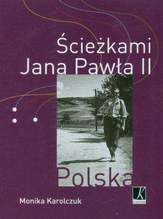 Ścieżkami Jana Pawła II - okładka książki