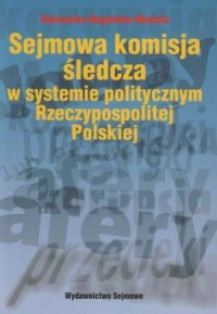 Sejmowa komisja śledcza w systemie - okładka książki