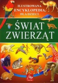 Świat zwierząt. Ilustrowana encyklopedia dla dzieci - okładka książki