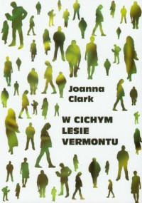 W cichym lesie Vermontu - okładka książki