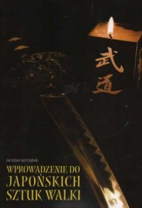 Wprowadzenie do japońskich sztuk walki - okładka książki