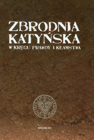 Zbrodnia Katyńska. W kręgu prawdy - okładka książki