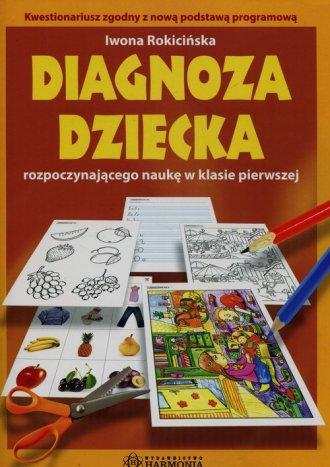 podr�cznik -  Diagnoza dziecka rozpoczynaj�cego nauk� w klasie pierwszej - Iwona Rokici�ska