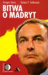 Bitwa o Madryt - Grzegorz Górny - okładka książki
