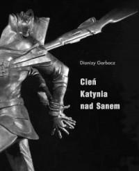 Cień Katynia nad Sanem - okładka książki