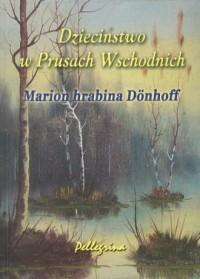 Dzieciństwo w Prusach Wschodnich - okładka książki