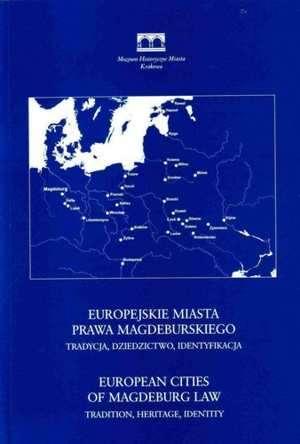 Europejskie miasta prawa magdeburskiego. - okładka książki