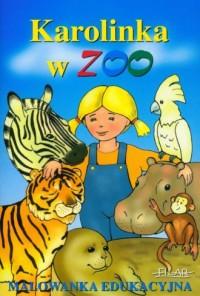 Karolinka w Zoo. Malowanka edukacyjna - okładka książki