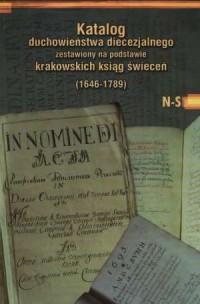 Katalog duchowieństwa diecezjalnego zestawiony na podstawie krakowskich ksiąg świeceń (1646-1789). Tom 3. N-S - okładka książki