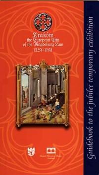 Krakow - the European City of Magdeburg Law 1257-1791 - okładka książki